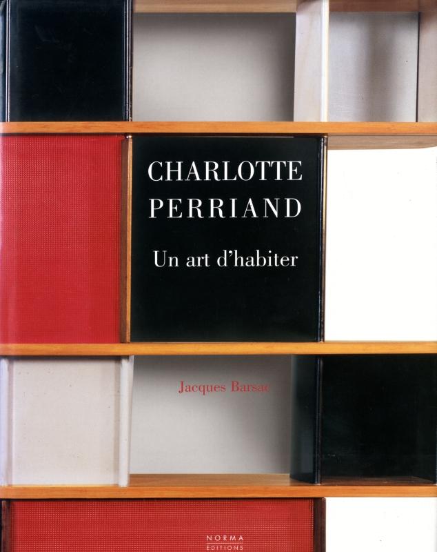 Charlotte Perriand, Un Art d'Habiter 1903-1959