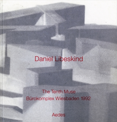 Daniel Libeskind: The Tenth Muse