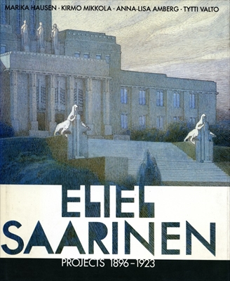 Eliel Saarinen Projects 1896-1923