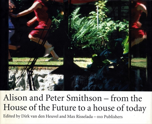 Alison and Peter Smithson-from the House of the Future to a house of today