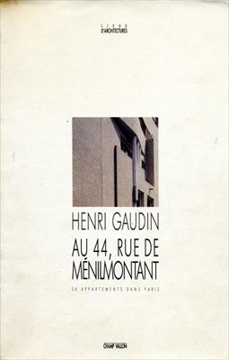 Henri Gaudin Au 44, rue de Menilmontant: 36 appartements dans Paris