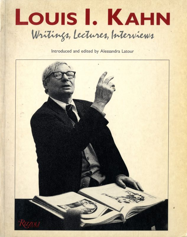 Louis I. Kahn: Writings, Lectures, Interviews