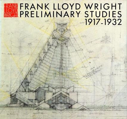 フランク・ロイド・ライト全集 第10巻 プレリミナリー・スタディ 1917-1932 / Frank Lloyd Wright Preliminary Studies 1917-1932