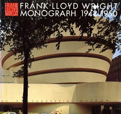 フランク・ロイド・ライト全集 第7巻 モノグラフ 1942-1950 / Frank Lloyd Wright Monograph 1942-1950