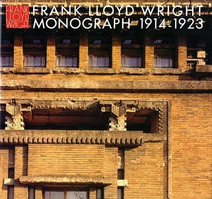 フランク・ロイド・ライト全集 第4巻 モノグラフ 1914-1923 / Frank Lloyd Wright Monograph 1914-1923
