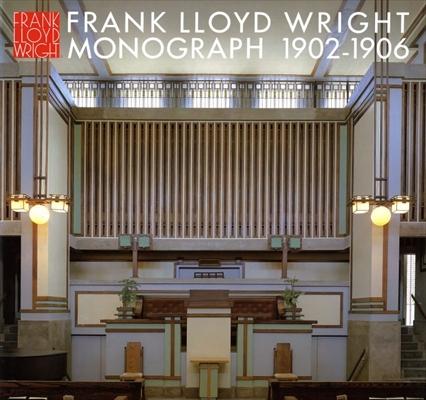 フランク・ロイド・ライト全集 第2巻 モノグラフ 1902-1906 / Frank Lloyd Wright Monograph 1902-1906