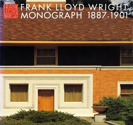 フランク・ロイド・ライト全集 第1巻 モノグラフ 1887-1901 / Frank Lloyd Wright Monograph 1887-1901