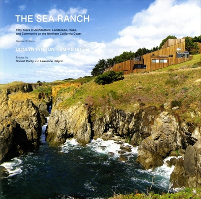 The Sea Ranch: Fifth Years of Architecture, Landscape, Place, and Community on the Northern California Coast