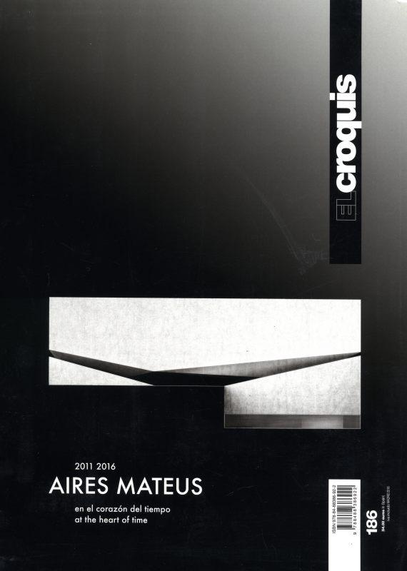El croquis N. 186: Aires Mateus 2011-2016