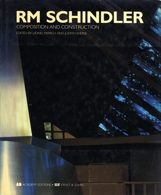 RM Schindler: Composition and Construction