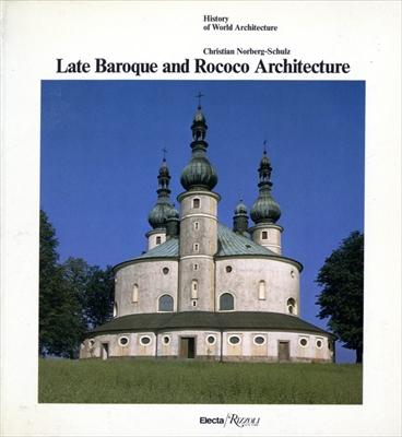 Late Baroque and Rococo Architecture - History of World Architecture vol. 7