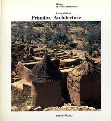 Primitive Architecture - History of World Architecture vol. 15