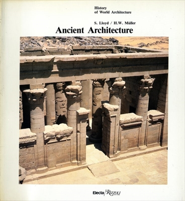 Ancient Architecture - History of World Architecture vol. 1