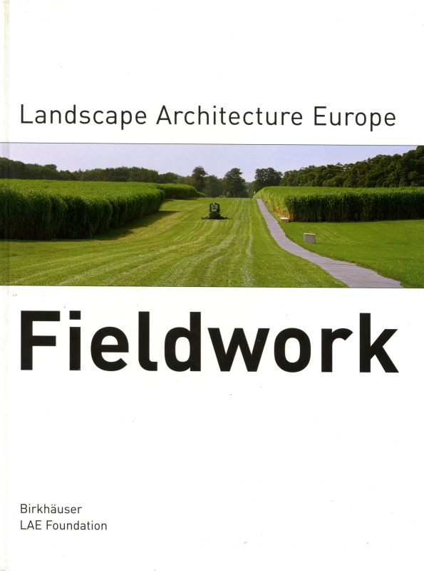 Fieldwork: Landscape Architecture Europe