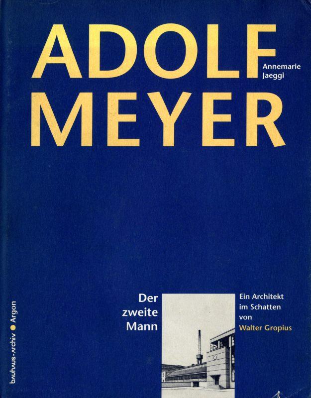 Adolf Meyer: Der zweite Mann