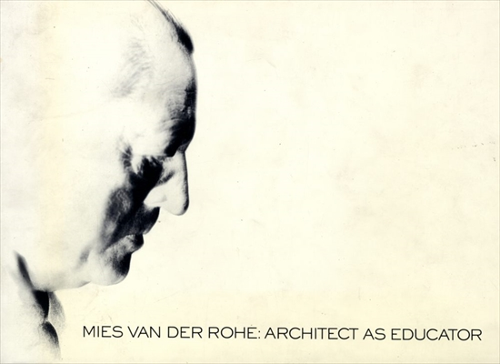 Mies Van Der Rohe: Architect As Educator