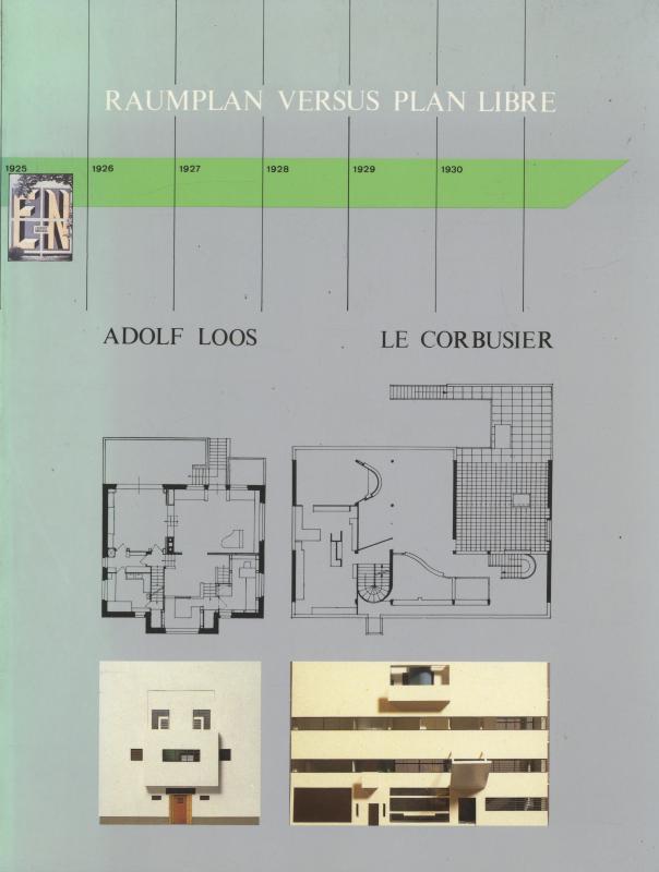 Raumplan versus Plan Libre: Adolf Loos and Le Corbusier, 1919-1930