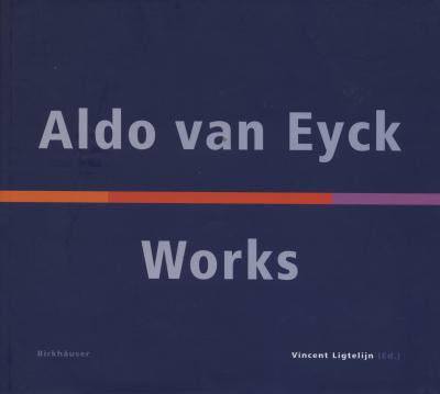 Aldo van Eyck: Works