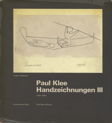 Sammlungskataloge des Berner Kunstmuseums: Paul Klee, Band 4: Paul Klee Handzeichnungen 3: Spätwerk 1937-1940
