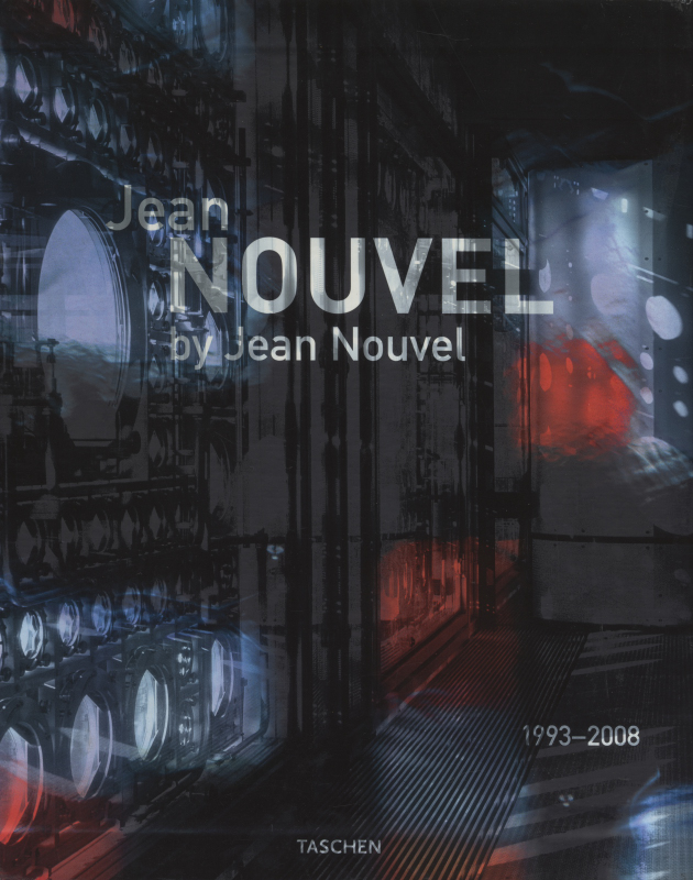 Jean Nouvel by Jean Nouvel 1993-2008