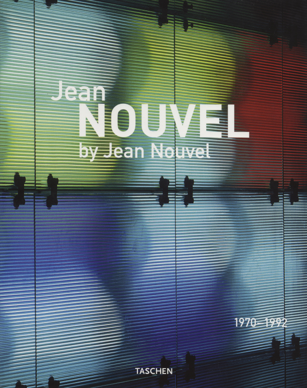 Jean Nouvel by Jean Nouvel 1993-20081