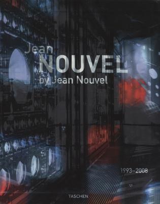 Jean Nouvel by Jean Nouvel 1993-2008