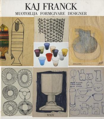 Kaj Franck: Muotoilija, Formgivare, Designer