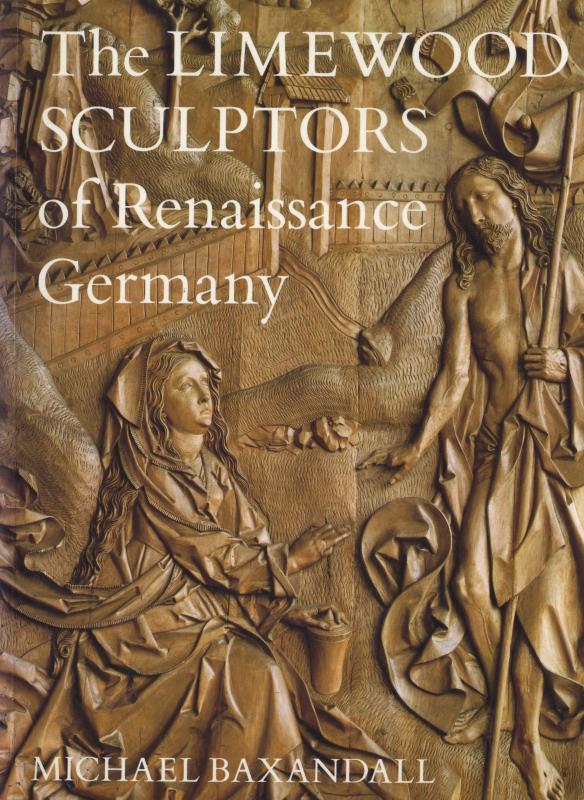 The Limewood Sculptors of Renaissance Germany