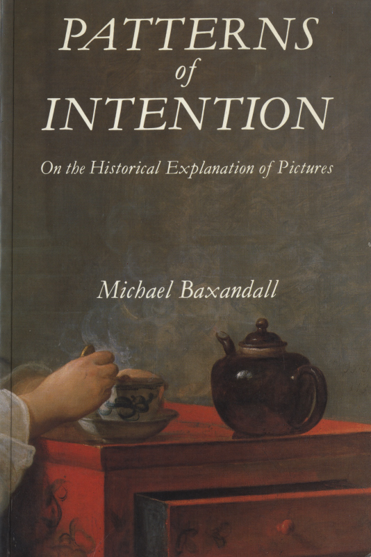 Patterns of Intention On the Historical Explanation of Pictures