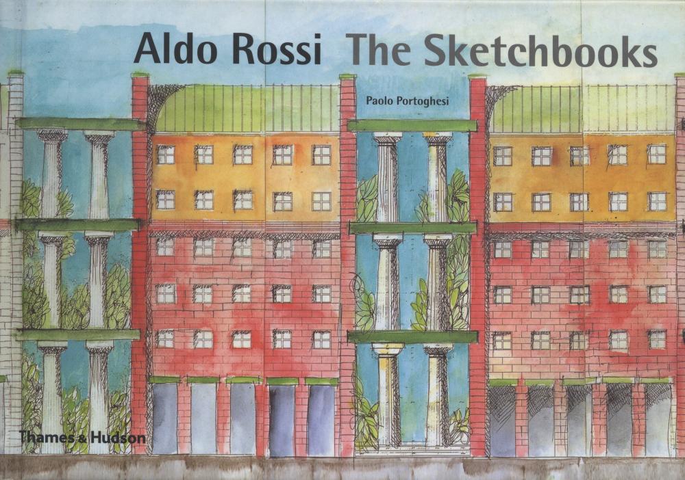 Aldo Rossi The Sketchbooks 1990-1997