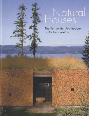 Natural Houses: The Residential Architecture of Andersson-Wise