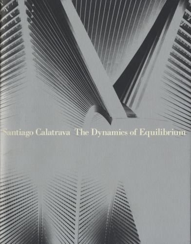 Santiago Calatrava: The Dynamics of Equilibrium