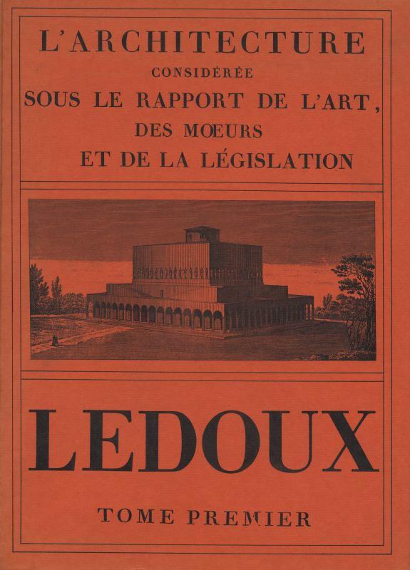 L'Architecture consideree sous le rapport de l'art, des oeurs et de la legislation (芸術、習慣、立法との関係から考察された建築)1