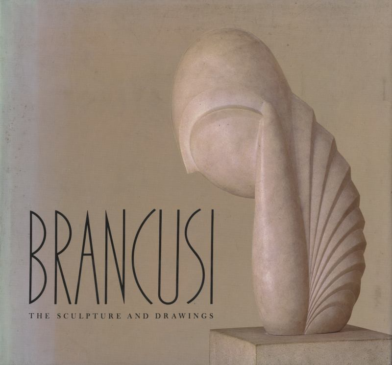 Constantin Brancusi: The Sculpture and Drawings