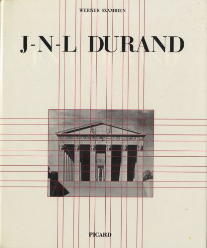 Jean-Nicolas-Louis Durand 1760-1834: De l'imitation a la norme