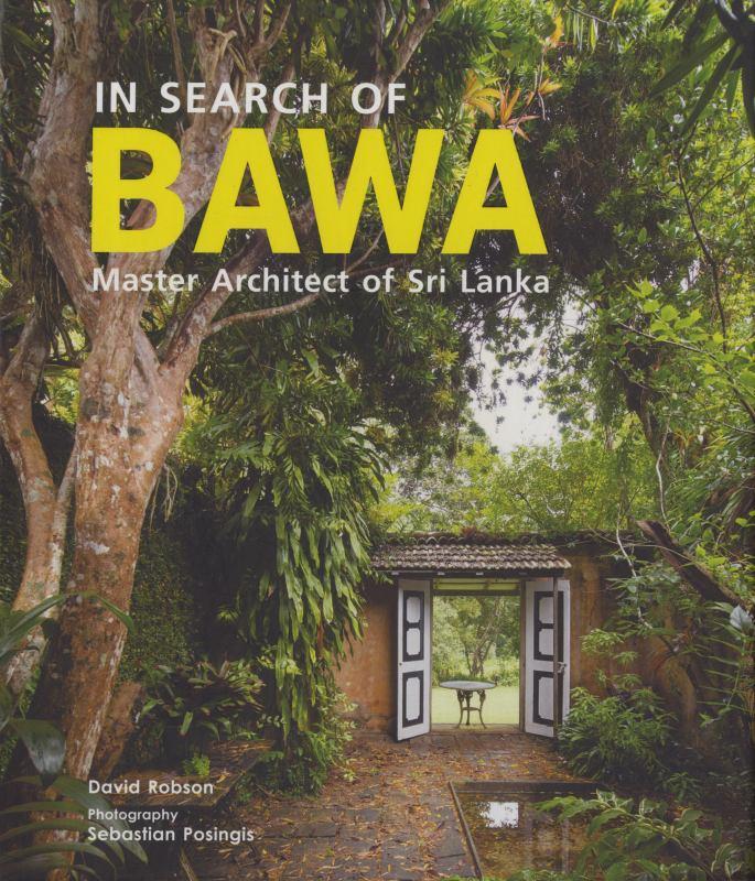 In Search of BAWA: Master Architect of Sri Lanka