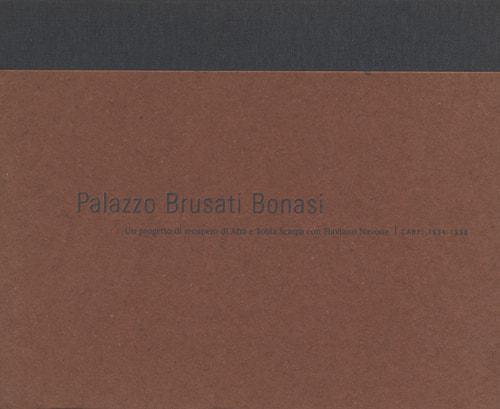 Palazzo Brusati Bonasi: Un progetto di recupero di Afra e Tobia Scarpa con Flaviano Navone per la Cassa di Risparmio di Capri, 1994-1998