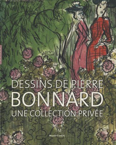 Dessins de Pierre Bonnard: Une collection privee