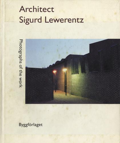 Architect Sigurd Lewerentz, volume 1: Photographs of the work