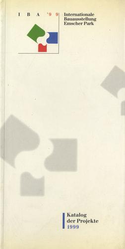 Internationale Bauausstellung Emscher Park: Katalog der Projekte 1999