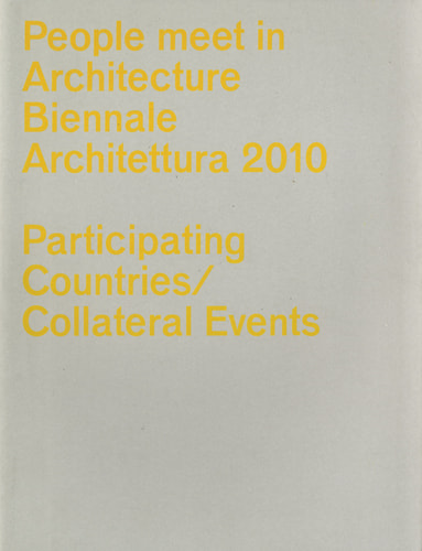 People meet in Architecture Biennale Architettura 2010 Exhibition & Participating Countries / Collateral Events