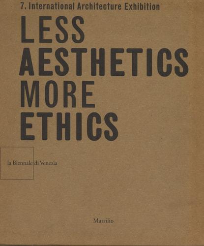 Less Aesthetics More Ethics. 7th International Architecture Exhibition