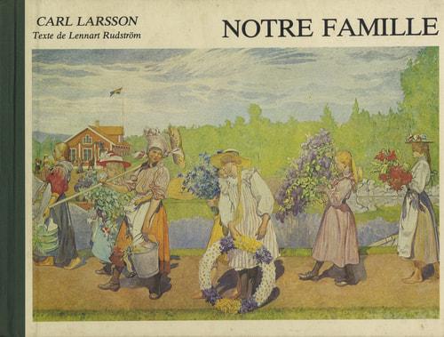 Notre famille: Carl Larsson et ses tableaux de famille
