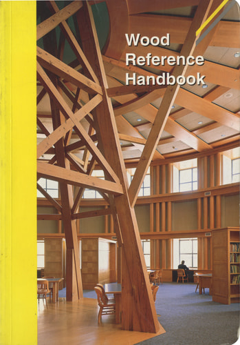 Wood Reference Handbook: A guide to the architectural use of wood in Building construction