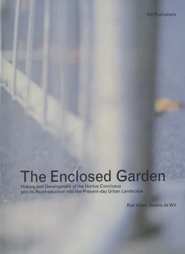 The Enclosed Garden: History and Development of the Hortus Conclusus and its Reintroduction into the Present-day Urban Landscape