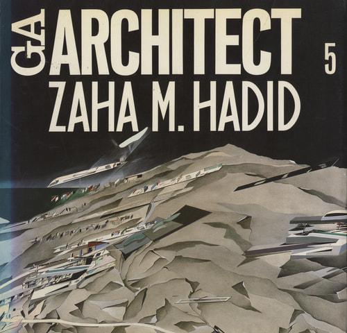 GA ARCHITECT (GA アーキテクト) 5 ザハ・ハディド Zaha M. Hadid