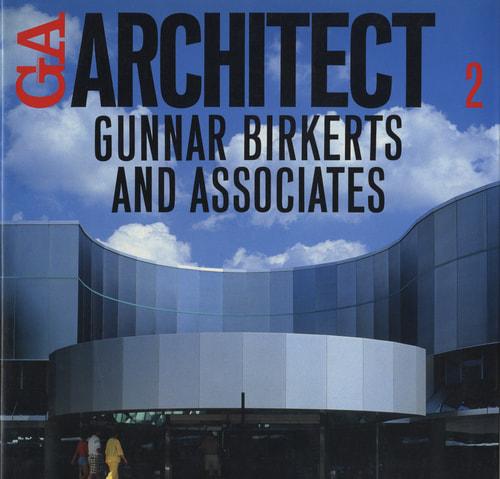 GA ARCHITECT (GA アーキテクト) 2 グナー・バーカーツ・アンド・アソシエイツ Gunnar Brikerts & Associates