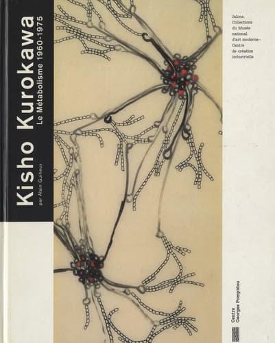 Kisho Kurokawa architecte. Le Metabolisme 1960-1975