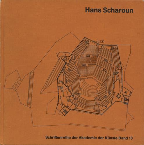 Hans Scharoun: Bauten, Entwurfe, Texte - Schriftenreihe der Akademier der Kunste Band 10