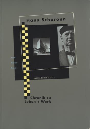 Hans Scharoun: Chronik zu Leben und Werk
